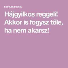 vastagbéllel fogysz)